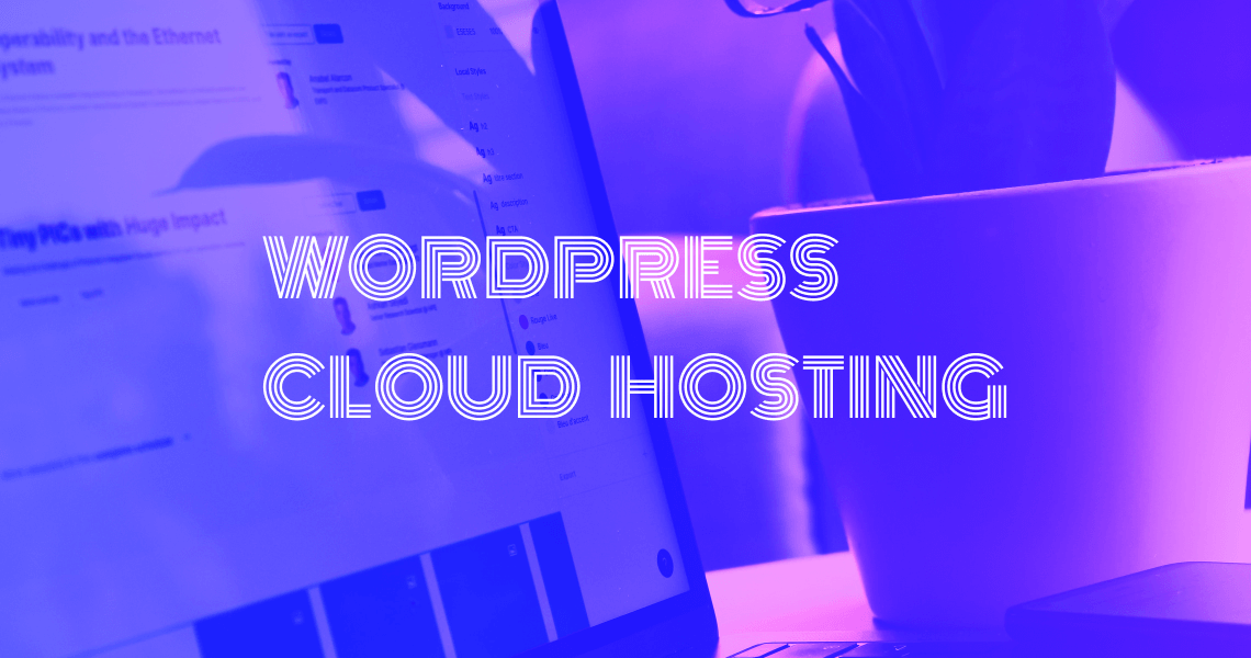 Why Cloudways is the Best Managed WordPress Hosting for 2021