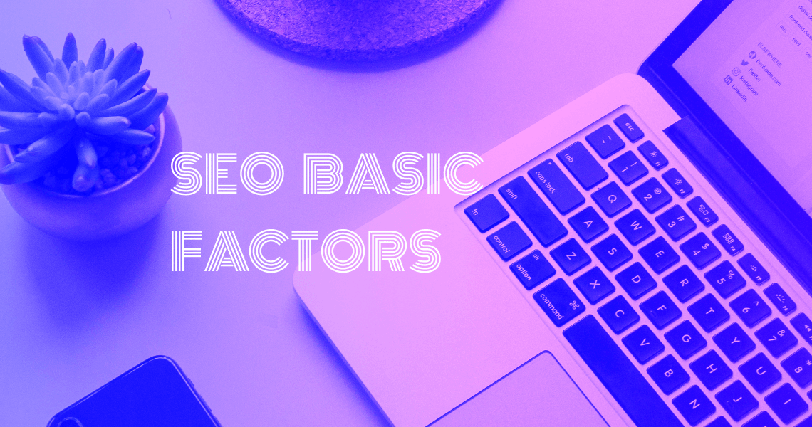 SEO Basic Factors to Rank Higher in 2021
